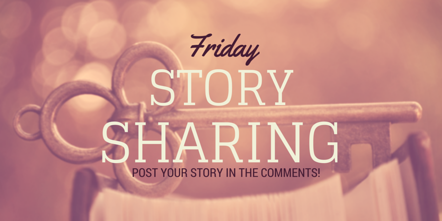 Friday Story Sharing #16!
