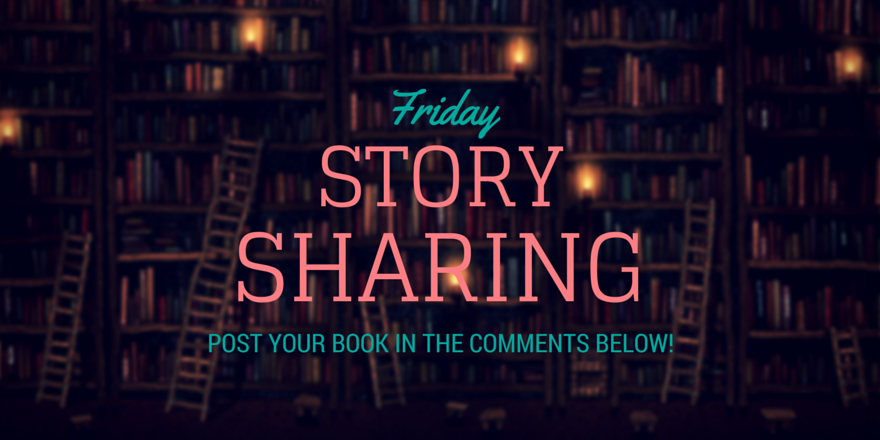 Friday Story Sharing #7!