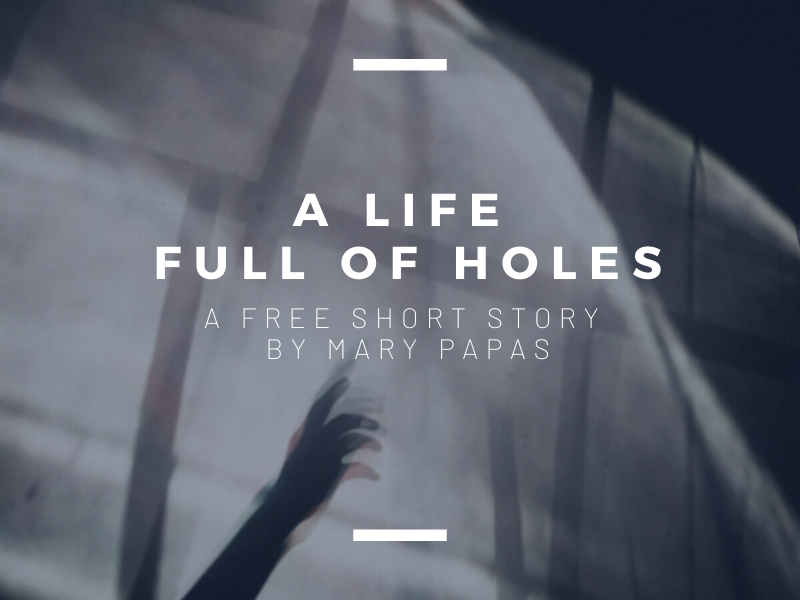 a-life-full-of-holes-by-mary-papas