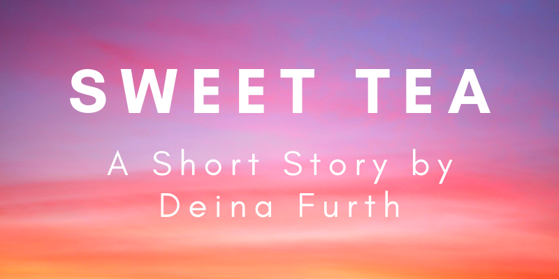 sweet tea: a short story by deina furth